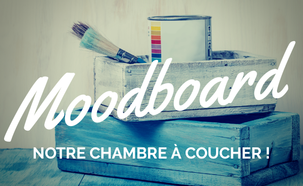 moodboard-notre-chambre-a-coucher